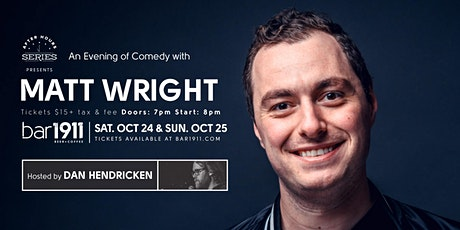 An Evening of Comedy with  Matt Wright hosted by Dan Hendricken at Bar1911 tickets