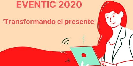 Eventic 2020 'Transformando el presente' entradas