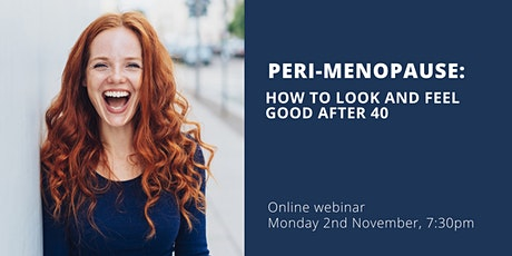 Peri-Menopause: How to Look and Feel Good After 40 tickets