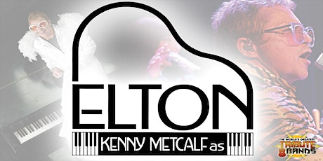 Elton John Tribute featuring Kenny Metcalf - Drive In Concert Oxnard tickets