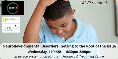Neurodevelopmental Disorders: Getting to the Root of the Issue tickets
