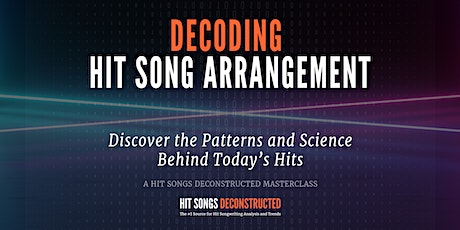 Decoding Hit Song Arrangement tickets