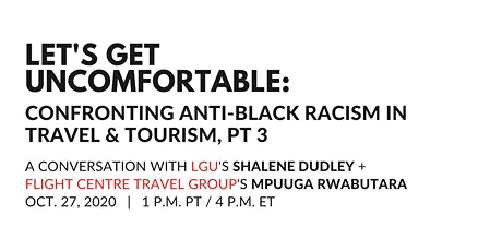 LGU: Confronting Anti-Black Racism in Travel & Tourism, Pt 3 tickets