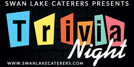 TRIVIA NIGHT AT SWAN LAKE CATERERS tickets