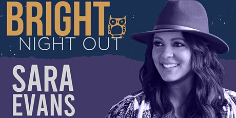 POSTPONED- NEW DATE TBA- Bright Night Out- Sara Evans tickets