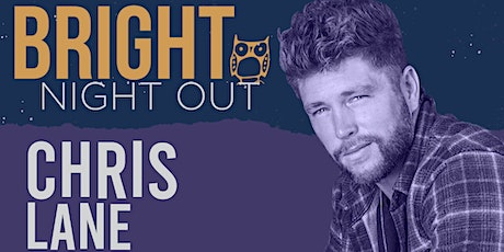 POSTPONED- NEW DATE TBA- Bright Night Out- Chris Lane tickets
