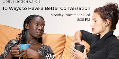 Conversation Circle: 10 Ways to Have a Better Conversation tickets