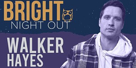 POSTPONED- NEW DATE TBA- Bright Night Out- Walker Hayes tickets