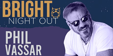 POSTPONED- NEW DATE TBA- Bright Night Out- Phil Vassar tickets
