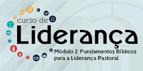 Curso de Liderança Módulo 2: Fundamentos Bíblicos para a Liderança Pastoral ingressos