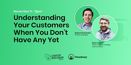 Understanding Your Customers When You Don't Have Any Yet tickets
