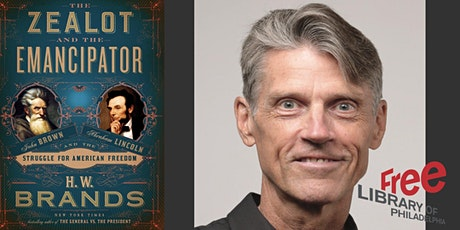 H. W. Brands | The Zealot and the Emancipator: John Brown, Abraham Lincoln, tickets
