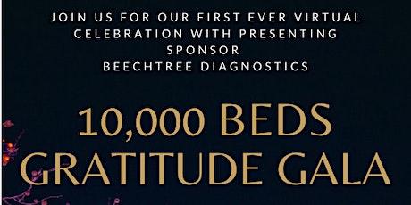 10,000 Beds Gratitude Gala: A Virtual Celebration! tickets