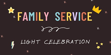 Family Service - Light Celebration tickets
