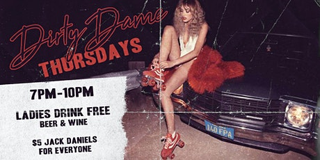 Dirty Dame Thursdays • Ladies Night At Roxanne's tickets