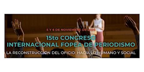 15to Congreso Internacional FOPEA de Periodismo entradas