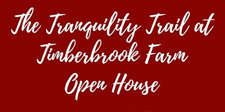 The Tranquility Trail at Timberbrook Farm Open House tickets
