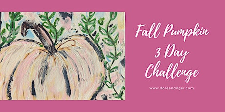 Fall Pumpkin 3 Day Painting Challenge tickets