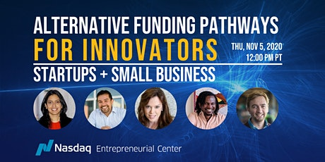 Alternative Funding Pathways for Innovators: Startups + Small Business
