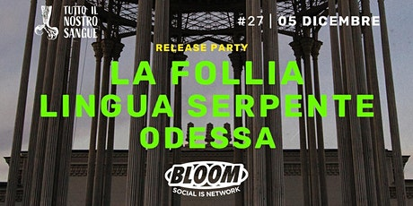 05/12 | TINS#27 | La Follia, LinguaSerpente, Odessa • Bloom • Mezzago tickets