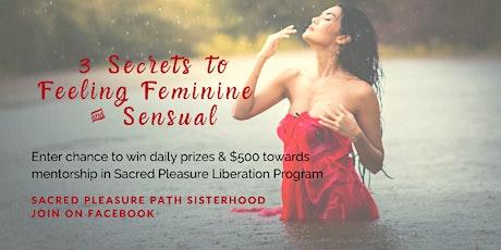 3 Secrets to Feeling Feminine & Sensual tickets