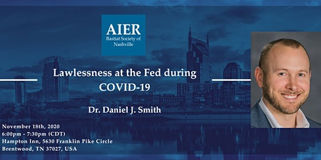 Nashville: Lawlessness at the Fed during COVID-19 with Dr. Daniel J. Smith tickets