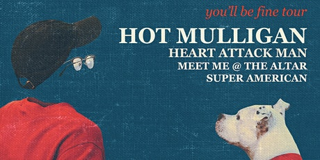 Hot Mulligan with Heart Attack Man, Meet Me @ The Altar, and Super American tickets