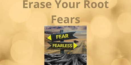 Learn How To Erase Your Root Fear tickets