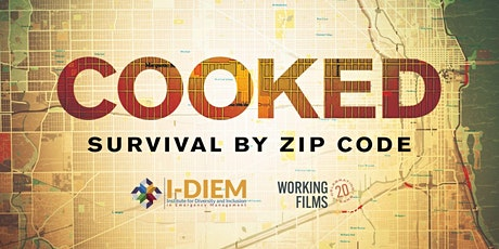 """""""Cooked: Survival By Zip Code"""" Film Screening & Discussion tickets"""