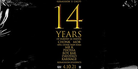 Sub.mission x CNCPT (14 Years of Denver Dubstep) tickets