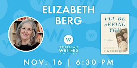 "Elizabeth Berg: ""I'll Be Seeing You"" tickets"