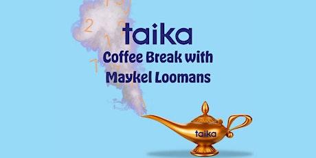 Taika Coffee Break with Maykel Loomans tickets