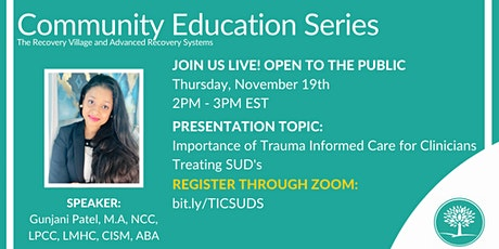 Community Education Series:Trauma Informed Care for Clinicians Treating SUD tickets