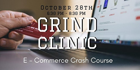 Hustle Grind Clinic E-Commerce Crash Course tickets