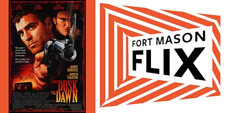 FORT MASON FLIX: From Dusk till Dawn tickets
