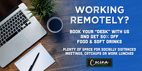 "Working From Home - Book a ""Desk"" @ Cocina Uxbridge tickets"