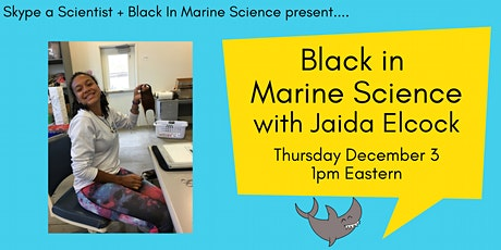 Black in Marine Science with Jaida Elcock tickets