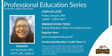 CO Professional Education Series: Eating Disorders: What You Need to Know tickets