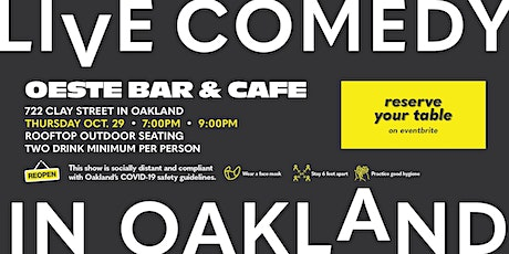 Live Comedy at Oeste in Oakland (with Distancing) tickets