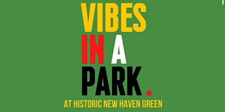 Vibes in a Park III: New Haven Green tickets