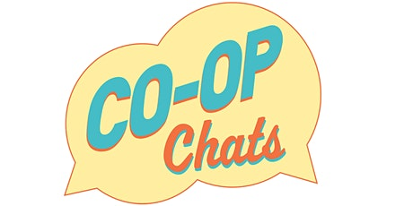 """Co-op Chats: """"A Co-op for Every Community"""" tickets"""
