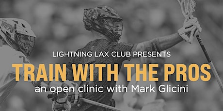 Lightning Lax Club Presents: An Open Clinic with Mark Glicini tickets