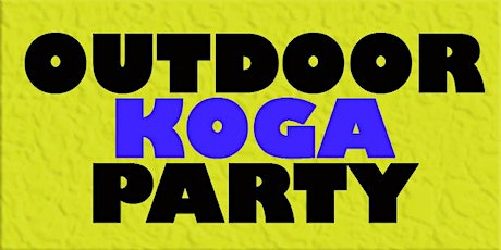 OUTDOOR KOGA PARTY - See Dates tickets