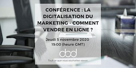 Conférence : La digitalisation du marketing - comment vendre en ligne ? billets