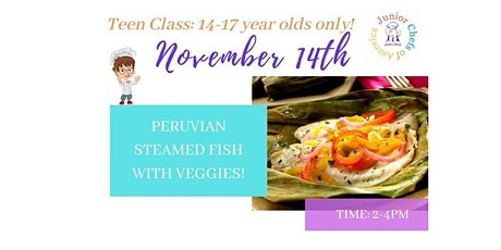 TEENS (13-17) In-Person Cooking Class - Peruvian Steamed Fish w/Veggies-PM tickets