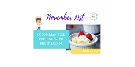 Kids (4-12) ONLINE Cooking Class - Colombian Rice Pudding w/Fruit Salad tickets