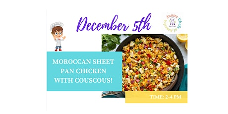 Kids (4-12) ONLINE Cooking Class -  Moroccan Sheet Pan Chicken w/Couscous tickets