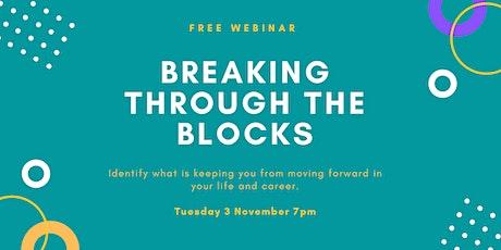 Breaking Through The Blocks Webinar tickets