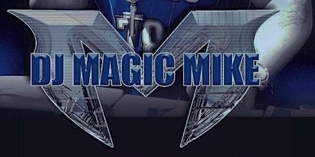 DJ MAGIC MIKE LIVE !!! tickets