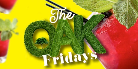 Fridays @ LIVE OAK! Eat • Drink • Vibes! NO COVER + Happy hour 4-10pm! tickets
